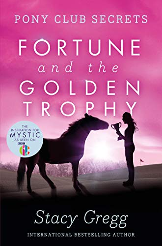 9780007270323: Fortune and the Golden Trophy (Pony Club Secrets, Book 7)