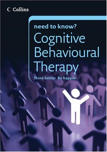 9780007270347: Cognitive Behavioural Therapy (Collins Need to Know?)