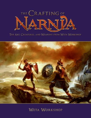 9780007270583: The Crafting of Narnia: The Art, Creatures and Weapons from Weta Workshop (The Chronicles of Narnia)