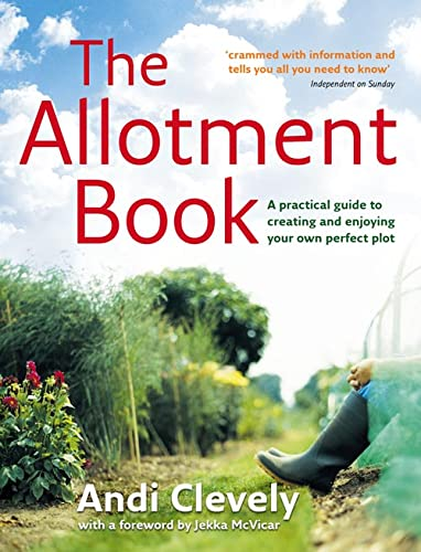 9780007270774: The Allotment Book: A Practical Guide to Creating and Enjoying Your Own Perfect Plot