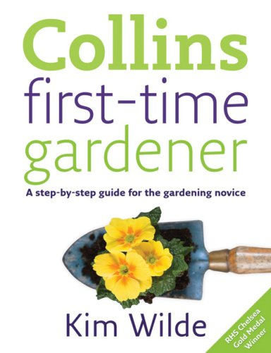 9780007270781: Collins First-Time Gardener: A Step-by-Step Guide for the Gardening Novice