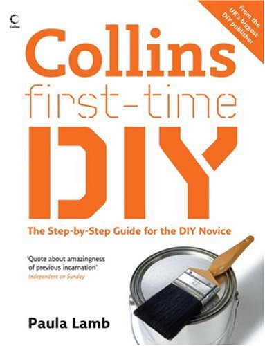 9780007270798: Collins First-Time DIY: The Step-By-Step Guide fot the DIY Novice