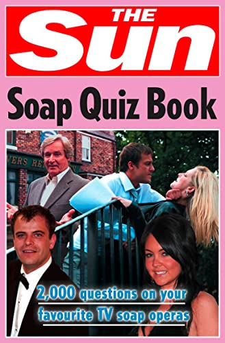 9780007270804: The Sun Soap Quiz Book: 2000 Questions on Your Favourite TV Soap Operas