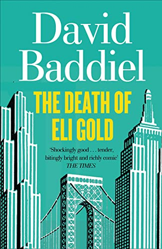 9780007270842: The Death of Eli Gold. David Baddiel
