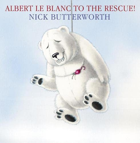 9780007270859: Albert Le Blanc to the Rescue