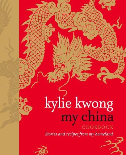 My China: Stories and recipes from my: Kwong, Kylie