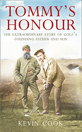 9780007271245: Tommy's Honour: The Extraordinary Story of Golf's Founding Father and Son