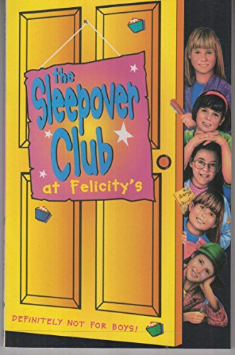 9780007271351: The Sleepover Club at Felicity's: Definitely Not for Boys! (The Sleepover Club)