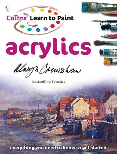 9780007271818: Acrylics (Collins Learn to Paint)