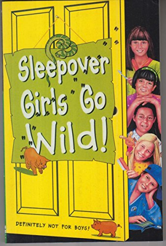 9780007271962: Sleepover Girls Go Wild! (The Sleepover Club)