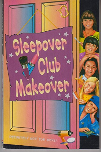 9780007272082: Sleepover Club Makeover (The Sleepover Club, Book 52)