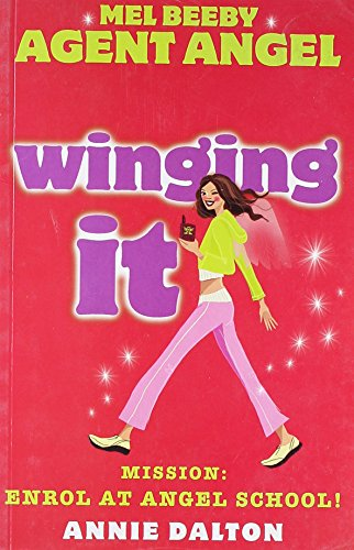9780007272174: Winging It (Mel Beeby, Agent Angel, Book 1)