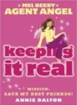 9780007272259: Keeping It Real (Mel Beeby, Agent Angel, Book 9)
