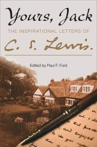 9780007272365: Yours, Jack: The Inspirational Letters of C. S. Lewis