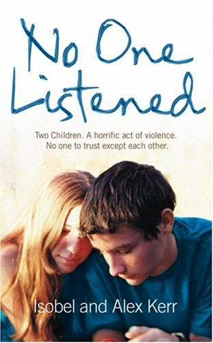 9780007272457: No One Listened: Two children caught in a tragedy with no one else to trust except each other