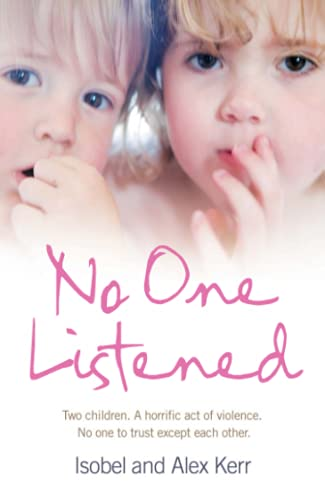 9780007272471: No One Listened: Two Children Caught in a Tragedy with No One Else to Trust Except for Each Other