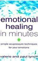 9780007272747: Emotional Healing in Minutes: Simple Acupressure Techniques for Your Emotions