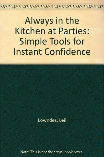 9780007272839: Always in the Kitchen at Parties: Simple Tools for Instant Confidence