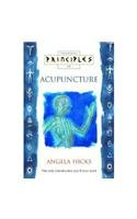 9780007273010: Acupuncture: The Only Introduction You'll Ever Need (Principles of)