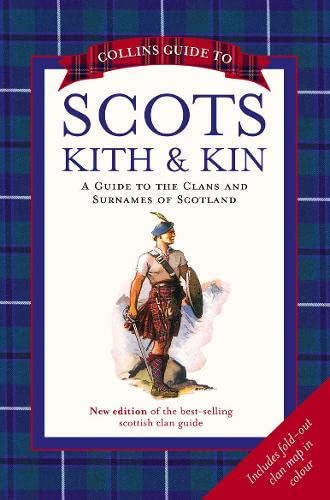 9780007273287: Collins Guide to Scots Kith and Kin: A Guide to the Clans and Surnames of Scotland