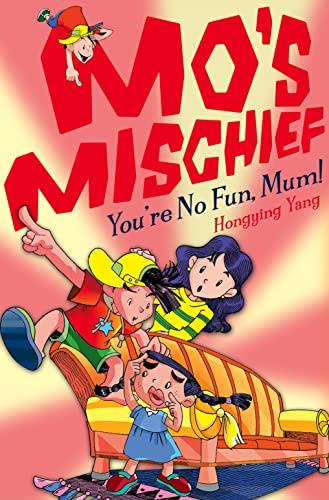 9780007273423: 'MO'S MISCHIEF (4) - YOU'RE NO FUN, MUM!'