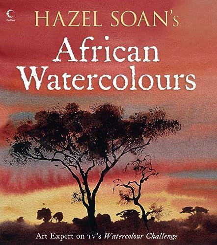 9780007273430: Hazel Soan's African Watercolours