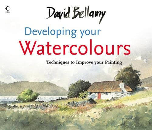 9780007273454: David Bellamy's Developing Your Watercolours: Techniques to Improve Your Painting