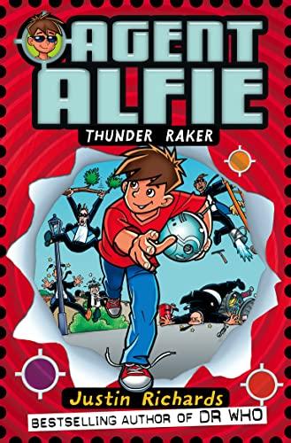 Agent Alfie: Thunder Raker: Justin Richards