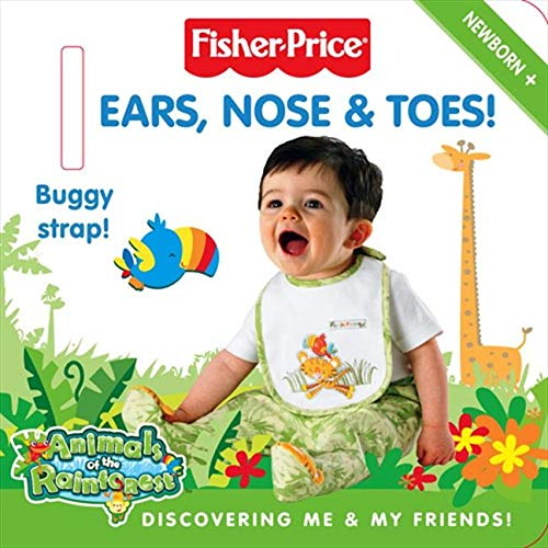 9780007273645: Fisher-Price Animals of the Rainforest ? Ears, Nose and Toes!: Discovering me and my friends