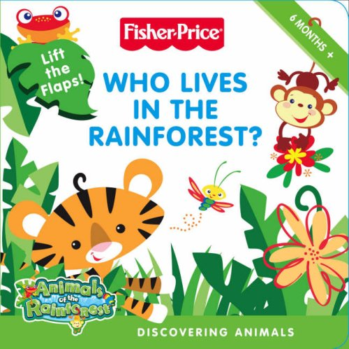 9780007273652: Fisher-Price Animals of the Rainforest - Who Lives in the Rainforest?: Discovering Animals