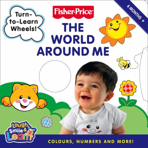 9780007273669: Fisher-Price Laugh, Smile and Learn - The World Around Me: Colours, Numbers and more