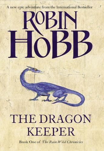 9780007273744: The  Dragon Keeper (The Rain Wild Chronicles)