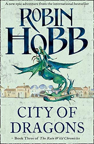 9780007273812: City of Dragons (The Rain Wild Chronicles, Book 3)
