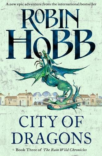9780007273812: City of Dragons (The Rain Wild Chronicles)