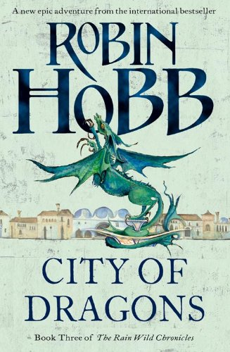 9780007273829: City of Dragons (The Rain Wild Chronicles, Book 3)