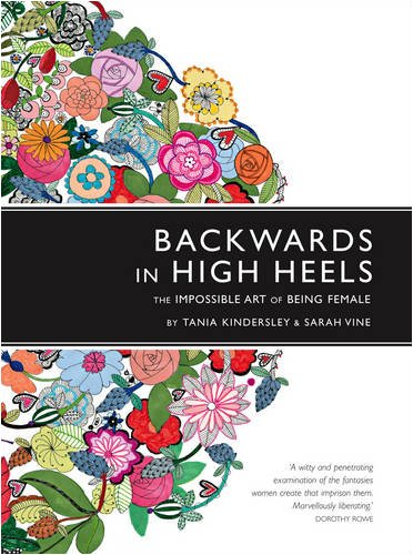 9780007273836: Backwards in high heels: the impossible art of being female