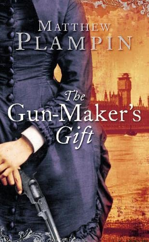 The Gun-maker's Gift: Plampin, Matthew