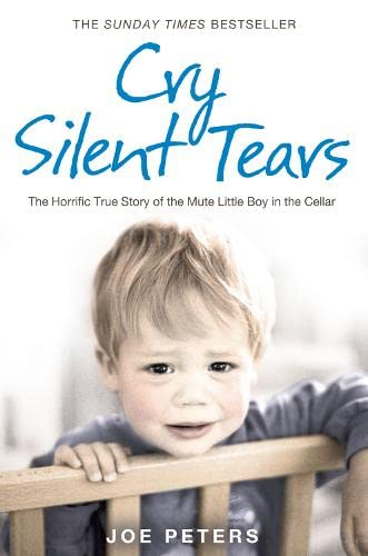 9780007274062: Cry Silent Tears: The heartbreaking survival story of a small mute boy who overcame unbearable suffering and found his voice again