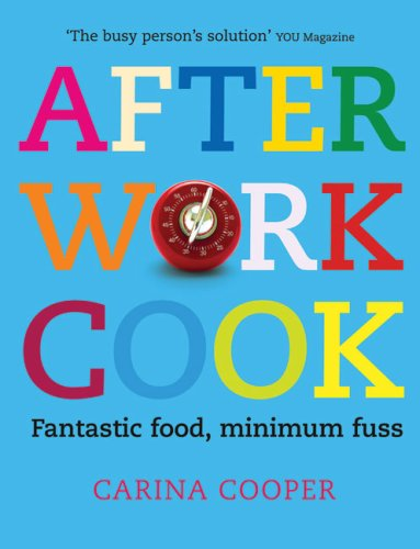 9780007274543: After Work Cook: Fantastic food, minimum fuss