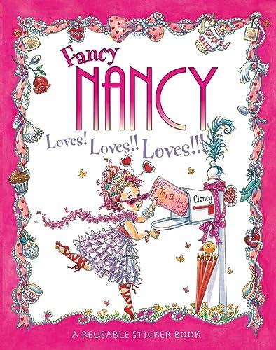 9780007274581: Fancy Nancy Loves! Loves!! Loves!!!