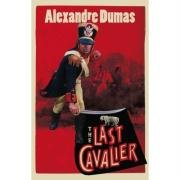 9780007274697: The Last Cavalier. Being the Adventures of Count Saine-Hermine in the Age of Napoleon