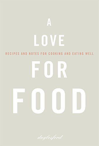 9780007274796: A Love for Food: Recipes and Notes for Cooking and Eating Well