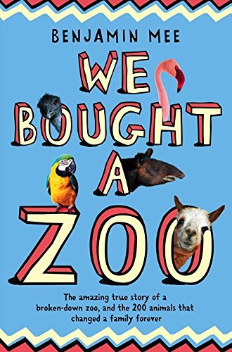 9780007274888: We Bought a Zoo: The Amazing True Story of a Broken-Down Zoo, and the 200 Animals That Changed a Fam