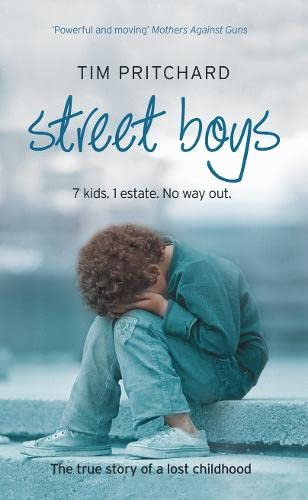 9780007275410: Street Boys: 7 Kids. 1 Estate. No Way Out. The True Story of a Lost Childhood