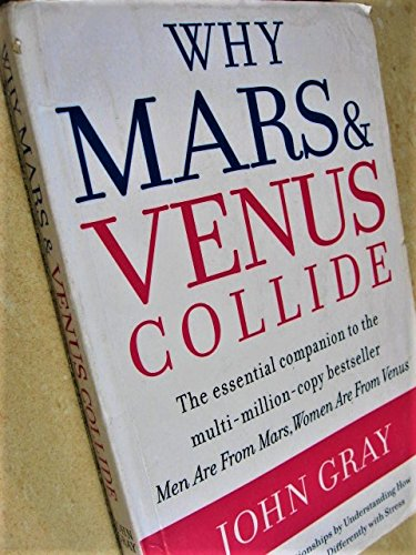 9780007275472: Why Mars and Venus Collide: Improve Your Relationships by Understanding How Men and Women Cope Differently with Stress