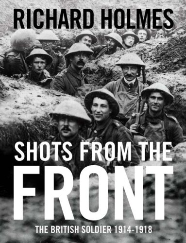 9780007275489: Shots from the Front: The British Soldier 1914-18