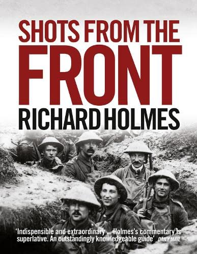 9780007275496: Shots from the Front: The British Soldier 1914-18