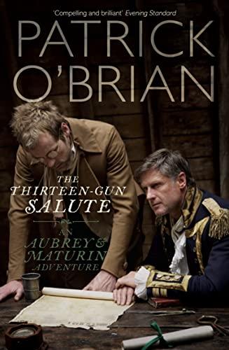 Thirteen-Gun Salute (An Aubrey & Maturin Adventure).: Patrick O'Brian