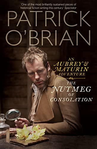 9780007275571: The Nutmeg of Consolation: An Aubrey & Maturin Adventure