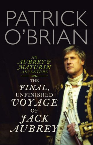 9780007275649: The Final, Unfinished Voyage of Jack Aubrey